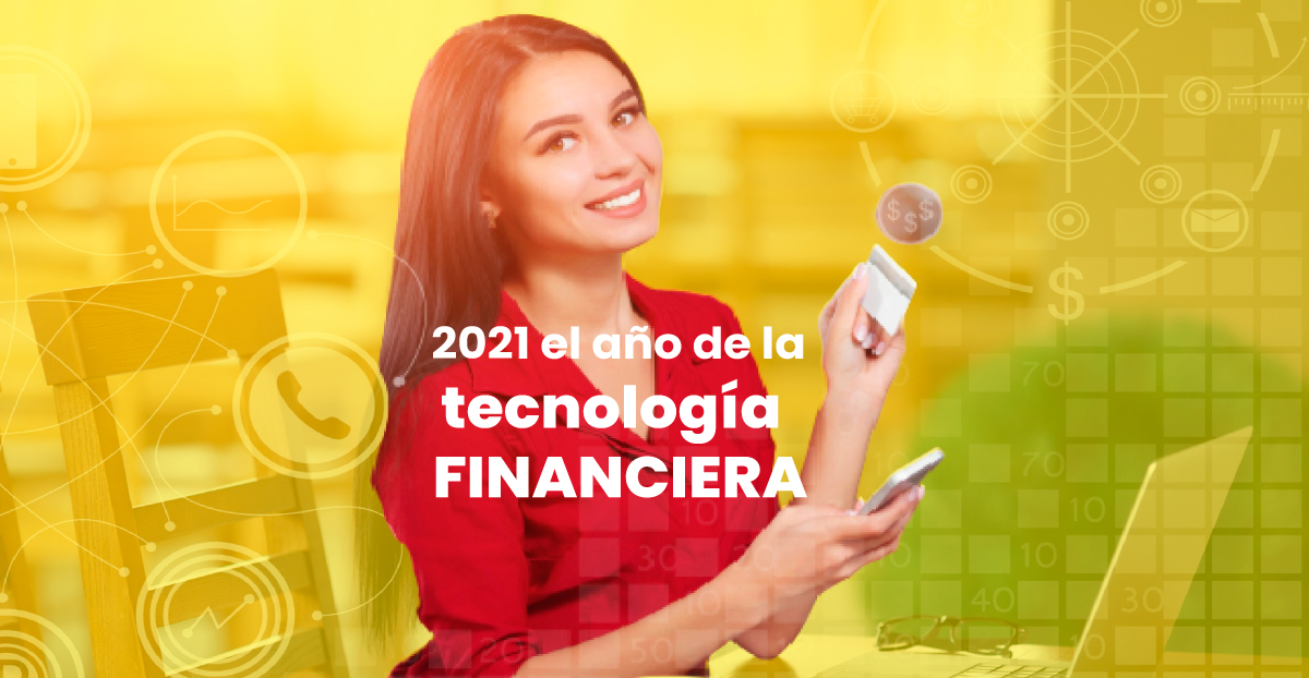 2021 el año de la tecnología financiera