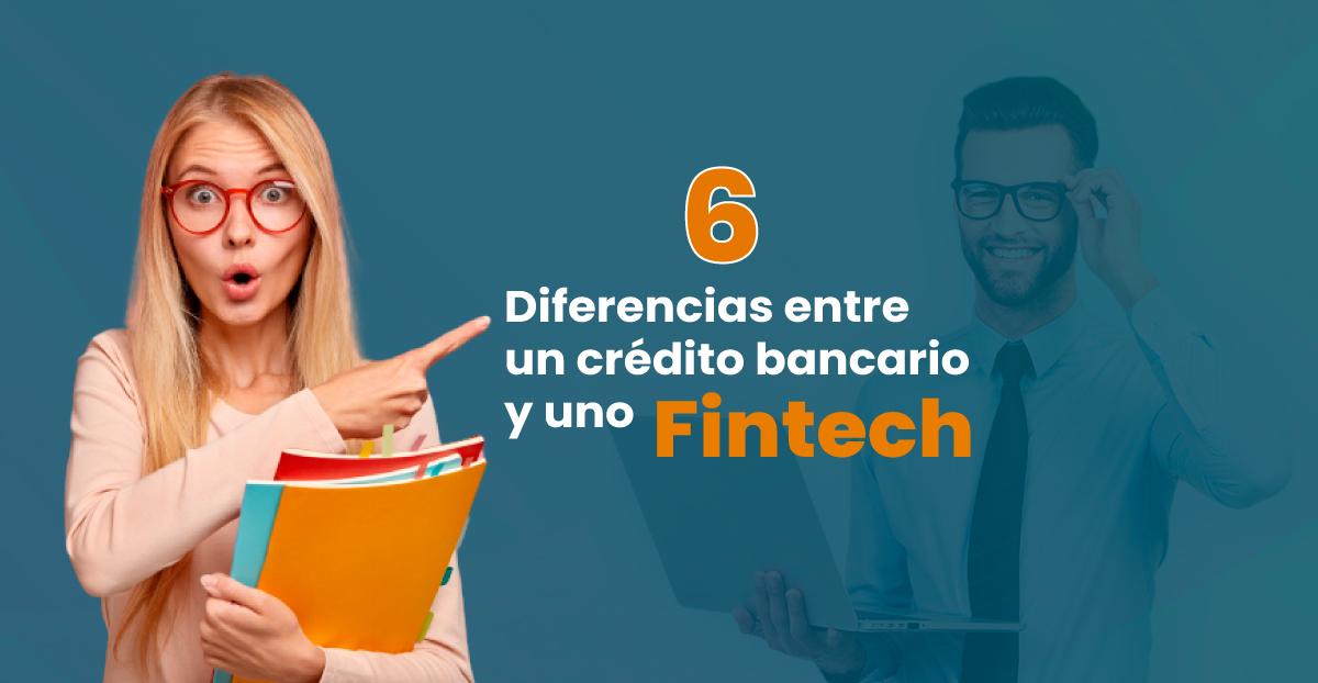 Diferencias entre un crédito bancario y uno Fintech